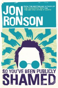 So you've been publicly Shamed av Jon Ronson [Riverhead books/Picador 2015]