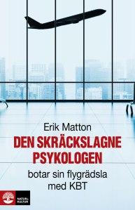 Den skräckslagne psykologen avErik Matton (Natur & Kultur 2015)