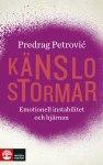 Känslostormar: Emotionell instabilitet i hjärnan (Natur & Kultur 2015)